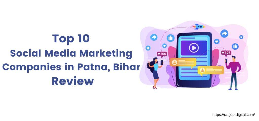 Top 10 Social Media Marketing Companies in Patna, Bihar Review 2020