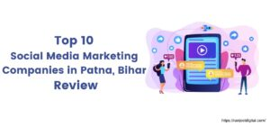Top 10 Social Media Marketing Companies in Patna, Bihar Review | Ranjeet Digital