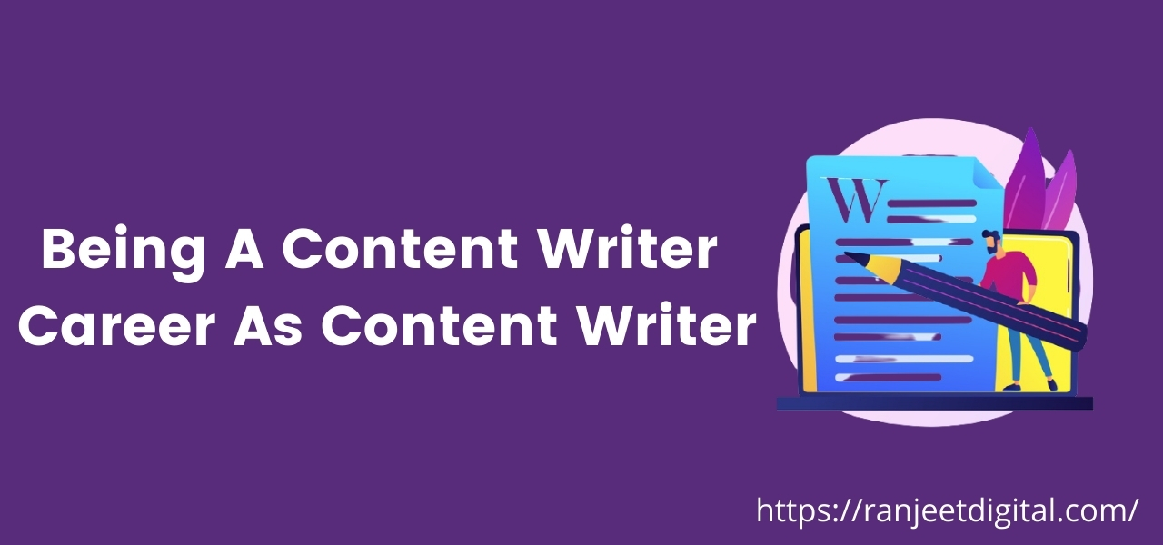 Being a Content Writer – Career as Content Writer