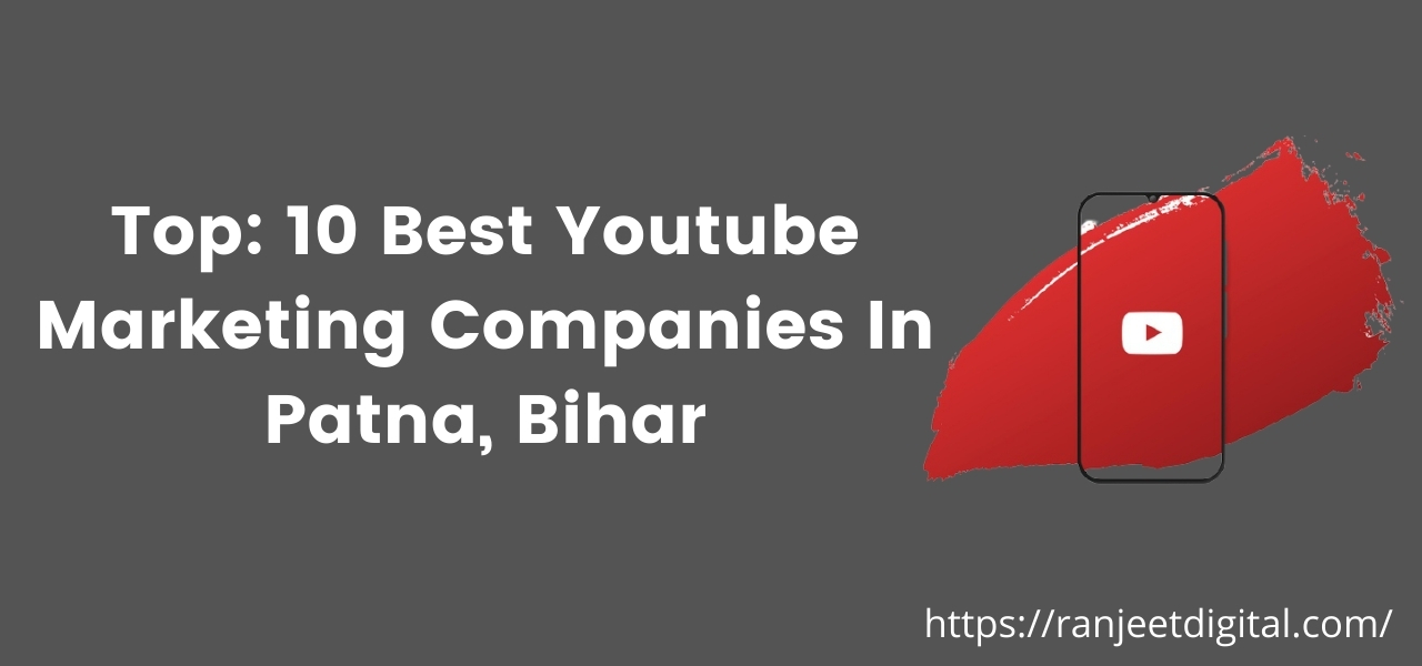 Best Youtube Marketing Companies in Patna
