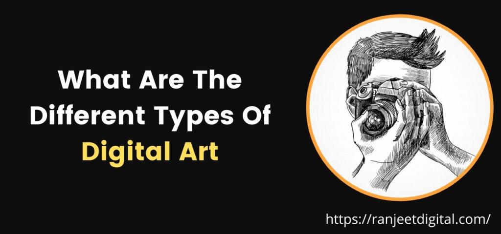 different types of Digital Art