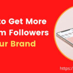 4 Ways to Get More Instagram Followers for Your Brand