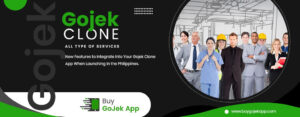 New Features to Integrate Into Your Gojek Clone App When Launching in the Philippines
