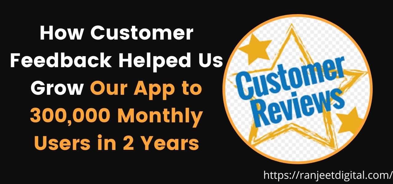 Customer Feedback